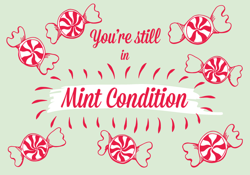 You're in mint condition
