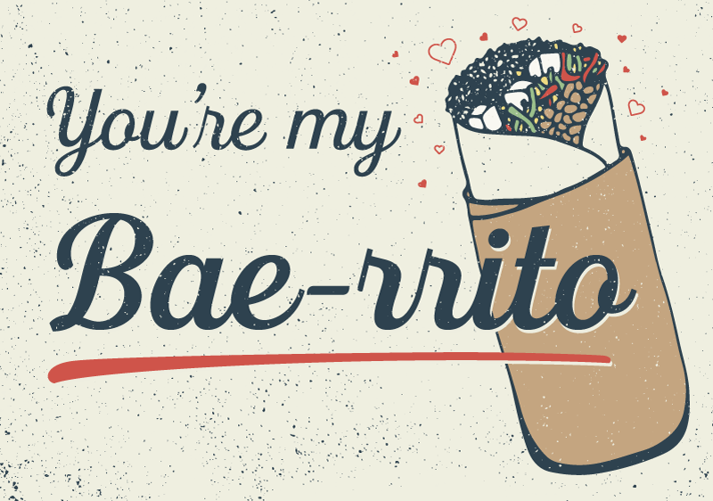 You're my bae-ritto